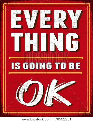 Everything is going to be okey