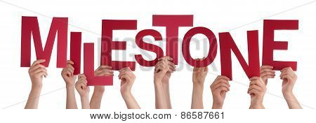 Many People Hands Holding Red Word Milestone