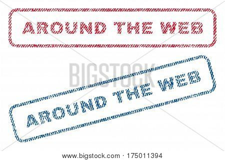 Around The Web text textile seal stamp watermarks. Blue, red fabric vectorized texture. Vector tag inside rounded rectangular shape. Rubber sticker with fiber textile structure.