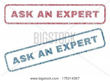 Ask An Expert text textile seal stamp watermarks. Blue, red fabric vectorized texture. Vector tag inside rounded rectangular shape. Rubber sign with fiber textile structure.