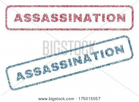 Assassination text textile seal stamp watermarks. Blue, red fabric vectorized texture. Vector tag inside rounded rectangular shape. Rubber sticker with fiber textile structure.