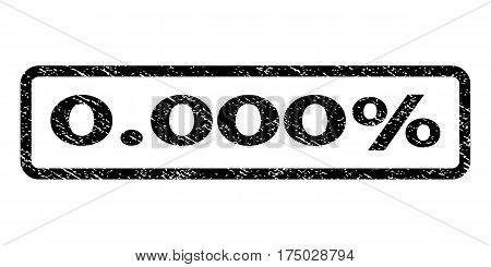 0.000 Percent watermark stamp. Text tag inside rounded rectangle frame with grunge design style. Rubber seal stamp with dust texture. Vector black ink imprint on a white background.
