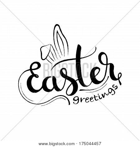 Easter greetings handwritten lettering. Modern vector hand drawn calligraphy with rabbit ears isolated on white background for your poster postcard or greeting card design