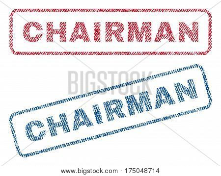 Chairman text textile seal stamp watermarks. Blue red fabric vectorized texture. Vector caption inside rounded rectangular banner. Rubber sticker with fiber textile structure.