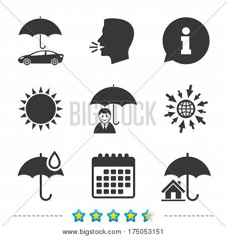 Life, Real estate or Home insurance icons. Umbrella with water drop symbol. Car protection sign. Information, go to web and calendar icons. Sun and loud speak symbol. Vector