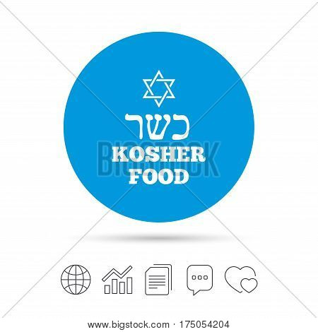 Kosher food product sign icon. Natural Jewish food with star of David symbol. Copy files, chat speech bubble and chart web icons. Vector
