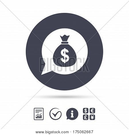 Money bag sign icon. Dollar USD currency speech bubble symbol. Report document, information and check tick icons. Currency exchange. Vector