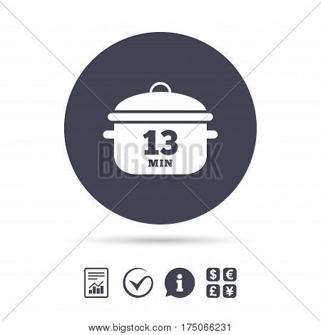 Boil 13 minutes. Cooking pan sign icon. Stew food symbol. Report document, information and check tick icons. Currency exchange. Vector