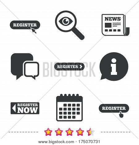 Register with hand pointer icon. Mouse cursor symbol. Membership sign. Newspaper, information and calendar icons. Investigate magnifier, chat symbol. Vector