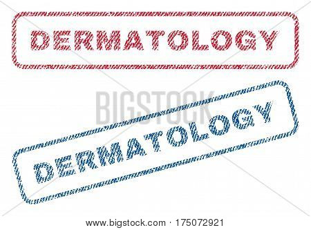 Dermatology text textile seal stamp watermarks. Blue red fabric vectorized texture. Vector caption inside rounded rectangular banner. Rubber emblem with fiber textile structure.