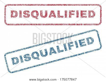Disqualified text textile seal stamp watermarks. Blue, red fabric vectorized texture. Vector caption inside rounded rectangular shape. Rubber sign with fiber textile structure.