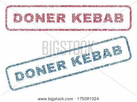 Doner Kebab text textile seal stamp watermarks. Blue, red fabric vectorized texture. Vector tag inside rounded rectangular banner. Rubber sticker with fiber textile structure.