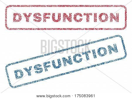 Dysfunction text textile seal stamp watermarks. Blue, red fabric vectorized texture. Vector caption inside rounded rectangular shape. Rubber sticker with fiber textile structure.