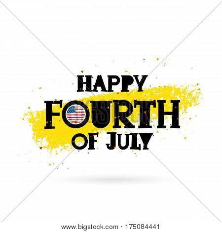 Happy Fourth of July. Lettering. Vector illustration on white background with a smear of yellow ink. Great holiday gift card. Birthday America.
