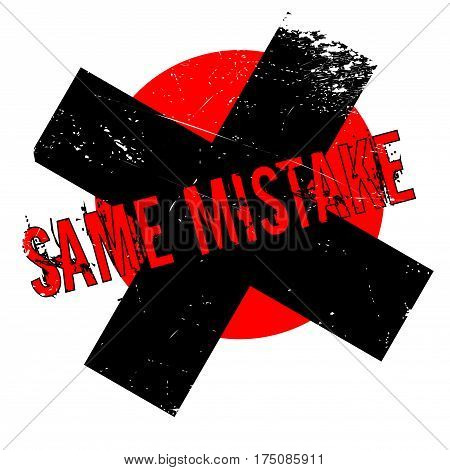 Same Mistake rubber stamp. Grunge design with dust scratches. Effects can be easily removed for a clean, crisp look. Color is easily changed.