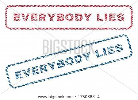 Everybody Lies text textile seal stamp watermarks. Blue, red fabric vectorized texture. Vector caption inside rounded rectangular shape. Rubber sign with fiber textile structure.