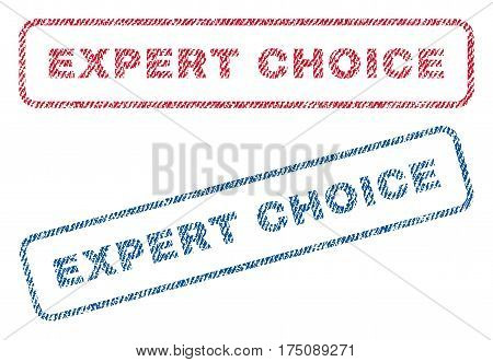 Expert Choice text textile seal stamp watermarks. Blue, red fabric vectorized texture. Vector caption inside rounded rectangular shape. Rubber emblem with fiber textile structure.