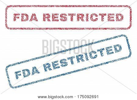 FDA Restricted text textile seal stamp watermarks. Blue, red fabric vectorized texture. Vector caption inside rounded rectangular banner. Rubber emblem with fiber textile structure.