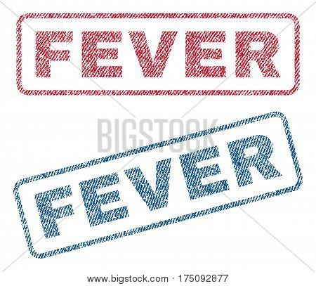 Fever text textile seal stamp watermarks. Blue, red fabric vectorized texture. Vector caption inside rounded rectangular banner. Rubber sticker with fiber textile structure.