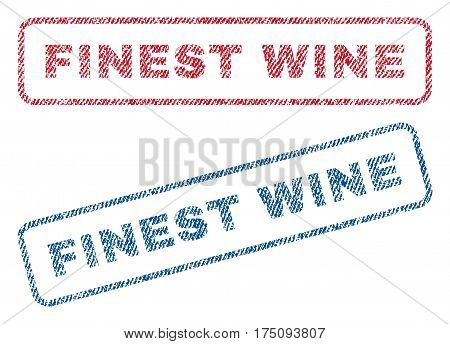 Finest Wine text textile seal stamp watermarks. Blue, red fabric vectorized texture. Vector tag inside rounded rectangular banner. Rubber sign with fiber textile structure.