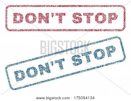 Don'T Stop text textile seal stamp watermarks. Blue, red fabric vectorized texture. Vector caption inside rounded rectangular shape. Rubber sign with fiber textile structure.