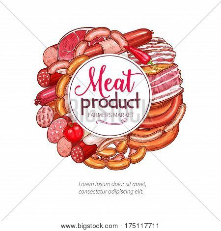 Meat delicatessen and butchery sausages poster of vector bacon, salami, pork lard and smoked pepperoni. Farm market grill wurst and beef steak or choriso kielbasa and gourmet lyon sausage bundle