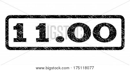 11.00 watermark stamp. Text caption inside rounded rectangle with grunge design style. Rubber seal stamp with unclean texture. Vector black ink imprint on a white background.