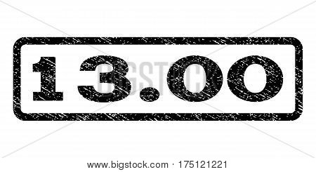 13.00 watermark stamp. Text tag inside rounded rectangle frame with grunge design style. Rubber seal stamp with scratched texture. Vector black ink imprint on a white background.