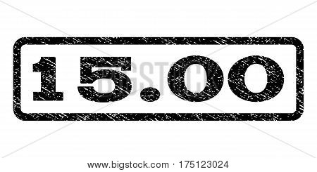 15.00 watermark stamp. Text caption inside rounded rectangle with grunge design style. Rubber seal stamp with dirty texture. Vector black ink imprint on a white background.