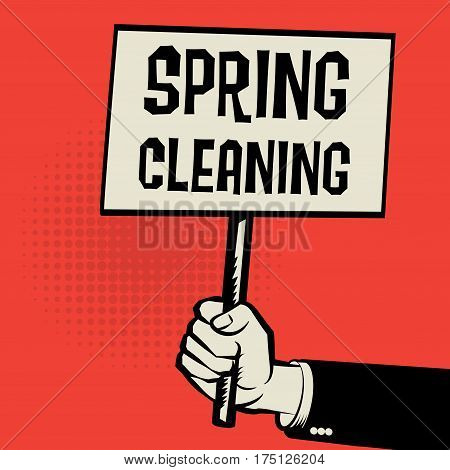 Poster in hand business concept with text Spring Cleaning vector illustration