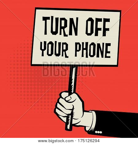Poster in hand business concept with text Turn Off Your Phone vector illustration