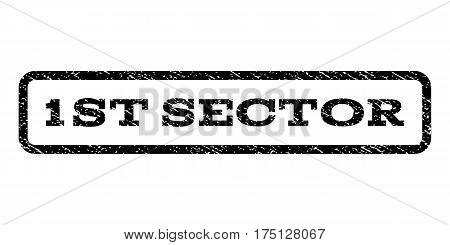 1st Sector watermark stamp. Text caption inside rounded rectangle frame with grunge design style. Rubber seal stamp with dust texture. Vector black ink imprint on a white background.