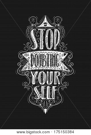 Stop doubting yourself. Hand drawn label. Vector illustration
