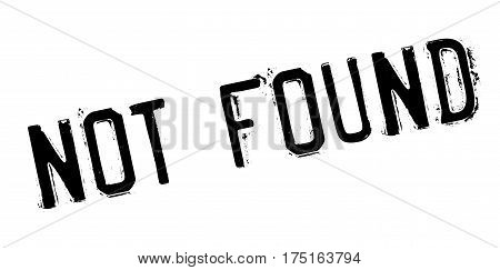 Not Found rubber stamp. Grunge design with dust scratches. Effects can be easily removed for a clean, crisp look. Color is easily changed.