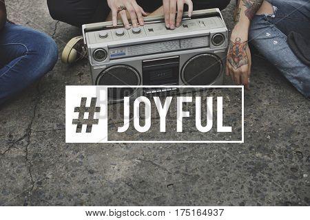 Joyful Like Enjoyment Appreciate Pleasure Satisfaction