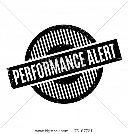 Performance Alert rubber stamp. Grunge design with dust scratches. Effects can be easily removed for a clean, crisp look. Color is easily changed.