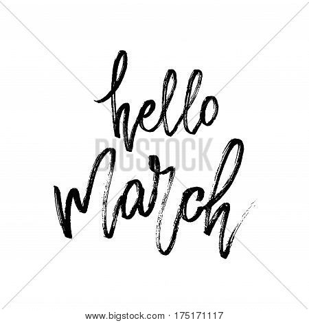 Hello march postcard. Seasonal lettering. Ink illustration. Modern brush calligraphy. Calligraphy lettering on white. Vector illustration stock vector.