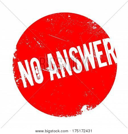 No Answer rubber stamp. Grunge design with dust scratches. Effects can be easily removed for a clean, crisp look. Color is easily changed.