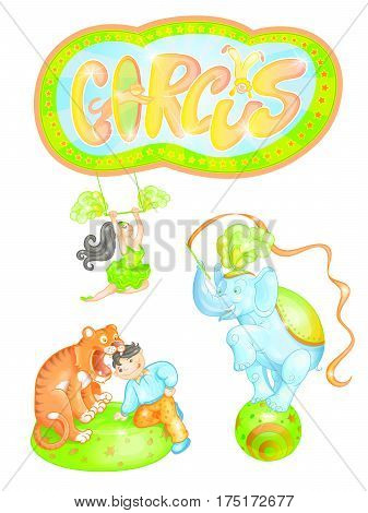Vector illustration of the elements of a circus performance. A trained elephant on the ball, tiger and tamer, an air gymnast. Bright sign with an inscription circus