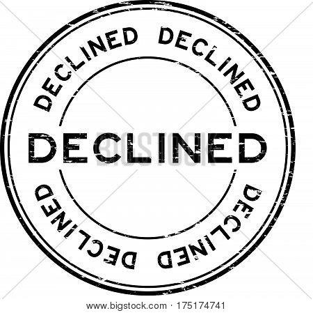 Grunge black decline round rubber seal stamp on white background