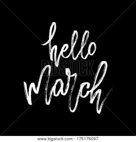 Hello march postcard. Seasonal lettering. Ink illustration. Modern brush calligraphy. Calligraphy lettering on blackboard. Vector illustration stock vector.