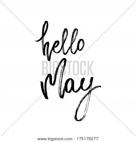 Hello may postcard. Seasonal lettering. Ink illustration. Modern brush calligraphy. Calligraphy lettering on white. Vector illustration stock vector.