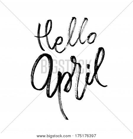 Hello april postcard. Seasonal lettering. Ink illustration. Modern brush calligraphy. Calligraphy lettering on white. Vector illustration stock vector.