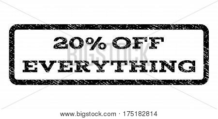 20 Percent Off Everything watermark stamp. Text tag inside rounded rectangle frame with grunge design style. Rubber seal stamp with scratched texture. Vector black ink imprint on a white background.