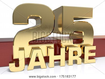 Golden digit twenty five and the word of the year. Translated from the German - years.3D illustration