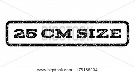25 cm Size watermark stamp. Text tag inside rounded rectangle frame with grunge design style. Rubber seal stamp with dirty texture. Vector black ink imprint on a white background.
