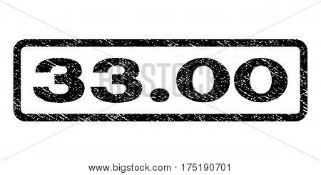33.00 watermark stamp. Text tag inside rounded rectangle with grunge design style. Rubber seal stamp with unclean texture. Vector black ink imprint on a white background.