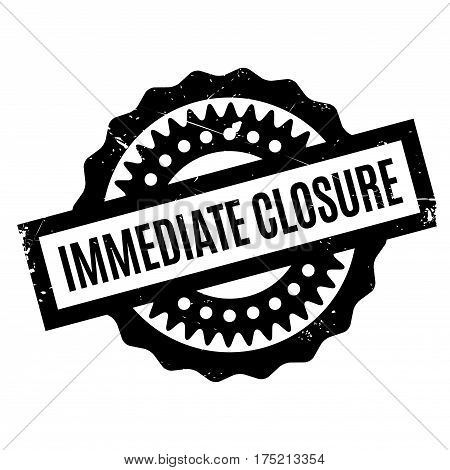 Immediate Closure rubber stamp. Grunge design with dust scratches. Effects can be easily removed for a clean, crisp look. Color is easily changed.