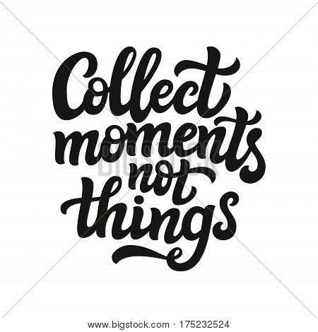 Collect Moments Not Things Typography