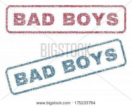 Bad Boys text textile seal stamp watermarks. Blue, red fabric vectorized texture. Vector caption inside rounded rectangular banner. Rubber sign with fiber textile structure.